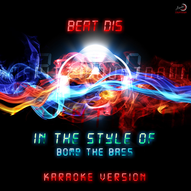 Beat Dis (In the Style of Bomb the Bass) [Karaoke Version]