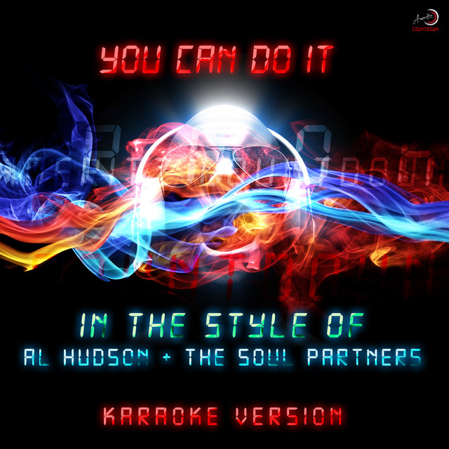 You Can Do It (In the Style of Al Hudson & The Soul Partners) [Karaoke Version]