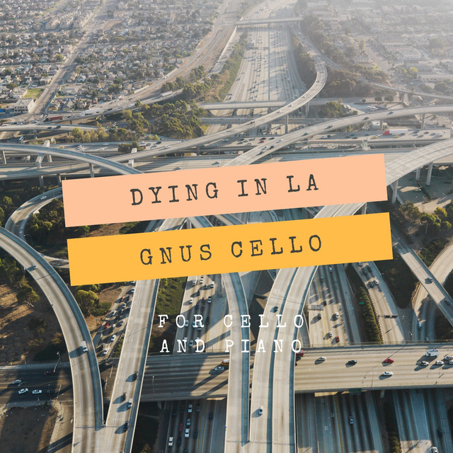 Dying in La - For Cello and Piano