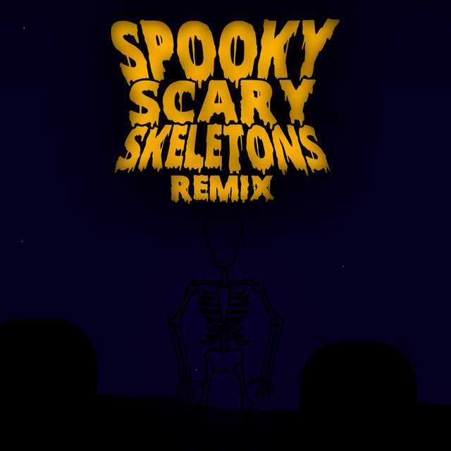 Spooky Scary Skeletons - Remix