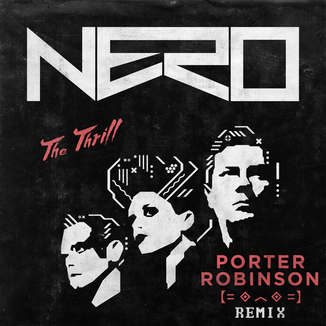The Thrill - Porter Robinson Remix