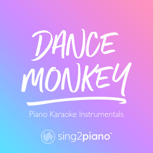 Dance Monkey (Lower Key of Cm) [Originally Performed by Tones and I] - Piano Karaoke Version