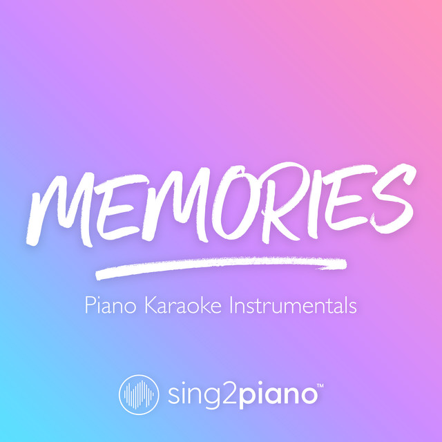Memories (Higher Key) [Originally Performed by Maroon 5] - Piano Karaoke Version