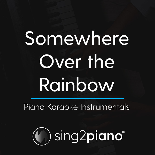 Somewhere Over The Rainbow (Lower Key - In the Style of Ariana Grande) - Piano Karaoke Version