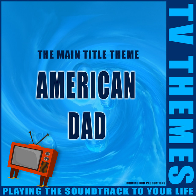 American Dad - The Main Title Theme